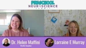 preschool neuroscience summit - helen maffini and lorraine murray